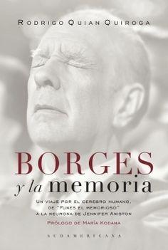 BORGES Y LA MEMORIA (Rodrigo Quian Quiroga)