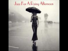 Jazz for a Rainy Afternoon [ Full Album ] - YouTube