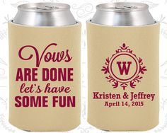 Vows are Done Lets Have Some Fun, Personalized Gift, Monogram Wedding Gift, Monogrammed Gifts,  Beer Koozies (62)