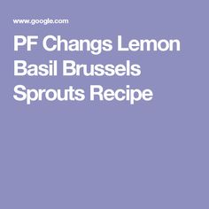 PF Changs Lemon Basil Brussels Sprouts Recipe