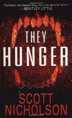 They Hunger by Scott Nicholson. $5.11. Author: Scott Nicholson. Publisher: Pinnacle (April 1, 2007). 384 pages