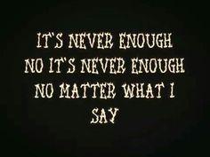 ~Never Enough (Five Finger Death Punch)