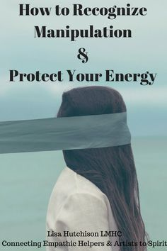 How to Recognize Manipulation & Protect Your Energy