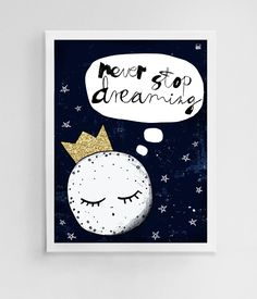 never stop dreaming, motivational poster, kids room, navy blue print, moon and stars