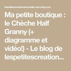 Ma petite boutique : le Chèche Half Granny (+ diagramme et vidéo!) - Le blog de lespetitescreationsderosalie.over-blog.com
