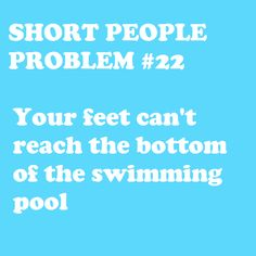 At least tall people can stand and relax Short People Problems, Short Girl Problems, Bubble, Short Person, Fun Size, Thing 1, I Can Relate, Short Girls, Tall Girls