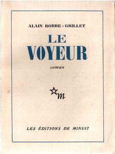Alain Robbe-Grillet - Le Voyeur Éditions de Minuit, 1955