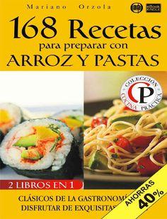 168 recetas para preparar con arroz y pastas