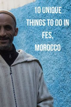 10 unique things to do in Fes, Morocco