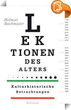Lektionen des Alters    :  Der große Alternsforscher Helmut Bachmaier zieht in diesem Buch die Summe seiner Überlegungen zum Thema Alter. Analytisch, narrativ, informativ.  »Älter werden heißt: selbst ein neues Geschäft antreten; alle Verhältnisse verändern sich, und man muss entweder zu handeln ganz aufhören oder mit Willen und Bewusstsein das neue Rollenfach übernehmen«, schrieb Goethe in seinen »Maximen und Reflexionen«. Darüber, wie dieses »neue Rollenfach« aussehen könnte, gibt es...