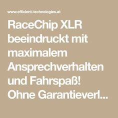 RaceChip XLR beeindruckt mit maximalem Ansprechverhalten und Fahrspaß! Ohne Garantieverlust! Neugierig? +43 699 17781001 Technology, Tech, Tecnologia