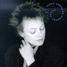 """Laurie Anderson's strangely and delightfully playful yet musically brilliant """"crossover"""" album"""