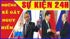 Nga - Mỹ - Trung Đang Đẩy Thế Giới Lên Đỉnh Điểm Của Sự Nguy Hiểm
