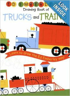 $7 Ed Emberley's Drawing Book of Trucks and Trains: Ed Emberley: 9780316789677: Amazon.com: Books