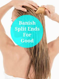 5 Ways To Banish Split Ends For Good