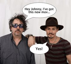 This sums up Johnny Depp and Tim Burton's relationship.