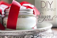 DIY Peppermint Sugar Scrub  1 cup Sugar (white or brown) 1/2 cup unscented oil such as sweet almond oil or grapeseed oil 5-7 drops Peppermint essential oil Half Pint Ball Jars Ribbon Candy Canes to Decorate the Top