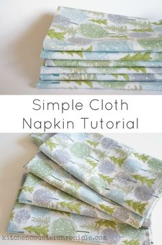 A simple step by step cloth napkin tutorial...make your own napkins...dispose of disposables for the last time.