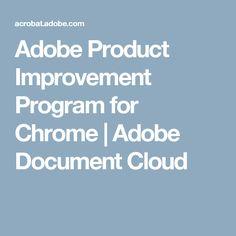 Adobe Product Improvement Program for Chrome | Adobe Document Cloud