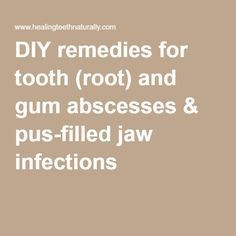 DIY remedies for tooth (root) and gum abscesses & pus-filled jaw infections - Health Nacks Home Health Remedies, Natural Health Remedies, Natural Cures, Herbal Remedies, Natural Healing, Natural Skin, Gum Health, Teeth Health, Dental Health