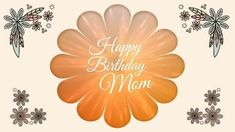 A creative video template for a Happy Birthday, Mom post. A simple background with illustrations of flowers. Birthday Cards For Mom, Happy Birthday Mom, Creative Video, Simple Backgrounds, Dandelion, Illustrations, Templates, Flowers, Plants