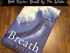 Book Review: Breath by Tim Winton American Wives, Growing Apart, Book Reviews, Breathe, This Book, Writing, A Letter, Writing Process