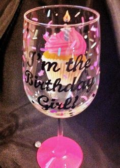 'I'M THE BIRTHDAY GIRL' CUPCAKE WINE GLASS – www.thepaintedflower Girl Birthday Cupcakes, Birthday Pins, Birthday Parties, Cupcake Wine, Wine Cupcakes, Birthday Wine Glasses, Painted Wine Glasses, Red Wine, Favorite Color