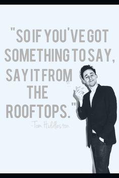 *Climbs rooftop* I LOVE YOU TOM HIDDLESTOOOOONNNNNN!!!!!! <-------------- Best. Thing. Ever.