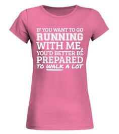 IF YOU WANT TO GO RUNNING WITH ME