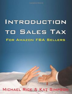 A clear understanding of today's sales tax laws is important to your online business; it not only keeps you out of trouble with the tax man, but it also helps b Make Money On Amazon, Sell On Amazon, How To Make Money, Michael Rice, Tax Preparation, Thing 1, Amazon Fba, Sales Tax, Books Online