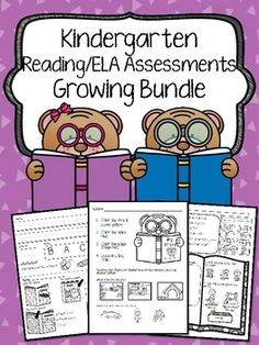 Reading and ELA Assessments throughout an entire Kindergarten school year. Assessments include common core reading standards, phonics, phonemic awareness, writing, spelling, and more. Why you will LOVE these assessments:Common Core Aligned1-2 pages per assessment for schools with copy limits Formatting that is easy for Kinders to use & follow (tried & tested in my own classroom)================================================How the GROWING Bundle Works:I will be adding new assessment...