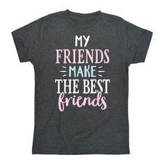 My Friends Make The Best Friends Youth Tee