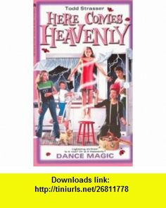 Dance Magic (Here Comes Heavenly) (9780671036270) Todd Strasser , ISBN-10: 0671036270  , ISBN-13: 978-0671036270 ,  , tutorials , pdf , ebook , torrent , downloads , rapidshare , filesonic , hotfile , megaupload , fileserve