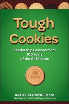 tough cookies : leadership lessons from 100 years of the girl scouts, kathy cloninger