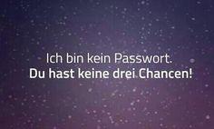 """""""Ich bin kein Passwort. Du hast keine drei Chancen!"""" Schätze mich oder es ist vorbei."""