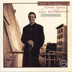 John Mclaughlin trio. With Joey Defrancesco and Elvin Jones. 1994. Verve records.