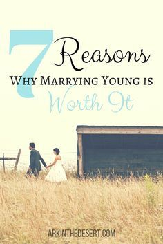 7 Reasons Why Marrying Young Is Worth It. Encouragement and advice for young couples.