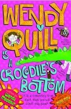Wendy Quill Is A Crocodiles Bottom by Wendy Meddour Amazingly illustrated by an 11 year old girl.