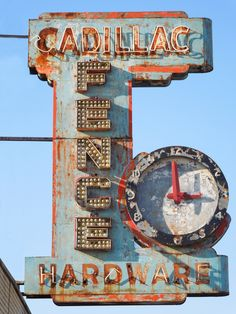 Love this Cadillac Fence Hardware sign. Old Neon Signs, Vintage Neon Signs, Old Signs, Advertising Signs, Vintage Advertisements, Cadillac, Roadside Signs, Retro Signage, Business Signs