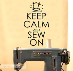 @Fellow Fellow Ziegler - this is cute!  Keep Calm and Sew On - Vinyl Wall Art - FREE Shipping - Sewing, Crafting, Fun Decal. $17.50, via Etsy. sew b it