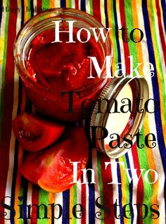 How to Make Tomato Paste in Two Simple Steps #HappyHealthnut