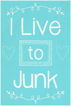 I Live to Junk Free Printable