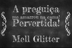 Frases de Mell Glitter