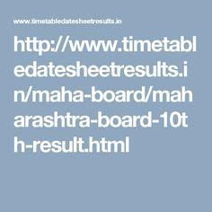 http://www.timetabledatesheetresults.in/maha-board/maharashtra-board-10th-result.html