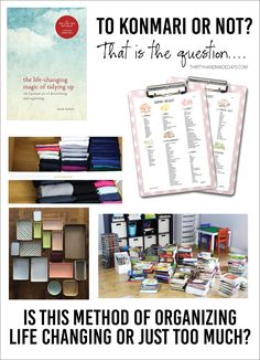 To KonMari or Not? That is the question. Is this method of organizing life changing or just too much? www.thirtyhandmadedays.com
