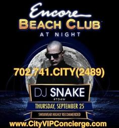 DJ Snake at Encore Beach Club Las Vegas at Night Thursday September 25th. Contact 702.741.2489 City VIP Concierge for Table and Bottle Service, Tickets and the BEST of Thursday Night Nightclubs in Fabulous Las Vegas. #SURRENDERLasVegas #VegasNightclubs #LasVegasBottleService #VegasVIPServices #CityVIPConcierge #ThursdayNighLasVegasNightclubs *CALL OR CLICK TO BOOK* http://www.cityvipconcierge.com/las-vegas-nightlife.html