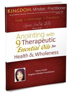 Anointing with 9 Therapeutic Essential Oils for health & Wholeness - Free Download