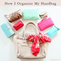 How to organize your handbag like a pro: segregate into appropriate pouches.