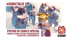 Ask Questions! Tune in Today Mike @mikemarts Editor-in-Chief @AfterShockComix @JamieMeWrites host of  #ComicTalk today