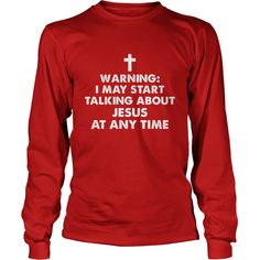 Warning I may start talking about jesus at any time black shirt hoodie sweater #gift #ideas #Popular #Everything #Videos #Shop #Animals #pets #Architecture #Art #Cars #motorcycles #Celebrities #DIY #crafts #Design #Education #Entertainment #Food #drink #Gardening #Geek #Hair #beauty #Health #fitness #History #Holidays #events #Home decor #Humor #Illustrations #posters #Kids #parenting #Men #Outdoors #Photography #Products #Quotes #Science #nature #Sports #Tattoos #Technology #Travel…